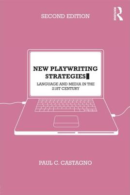 New Playwriting Strategies By Castagno, Paul