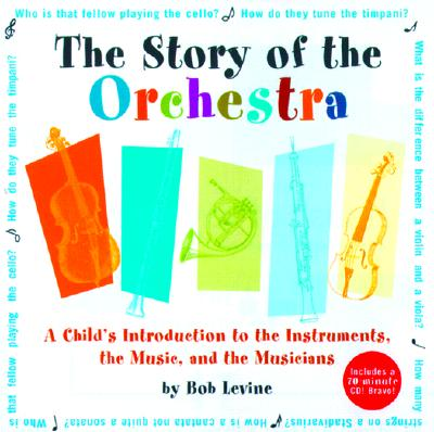 The Story of the Orchestra By Levine, Robert/ Hamilton, Meredith (ILT)