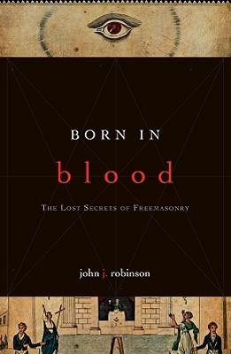 Born in Blood By Robinson, John J.