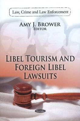 Libel Tourism and Foreign Libel Lawsuits By Brower, Amy J. (EDT)